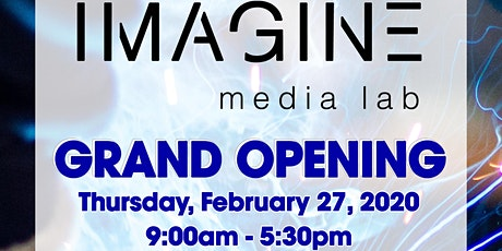 Grand Opening of IMAGINE Media Lab tickets