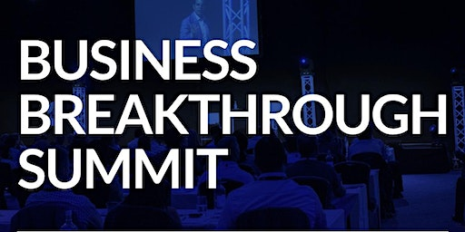 BUSINESS BREAKTHROUGH SUMMIT (2 DAY EVENT)