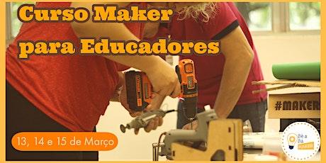 Curso Cultura Maker para Educadores - Turma 6 ingressos
