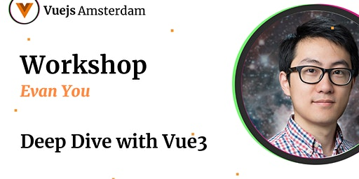 Evan You - Deep Dive with Vue3 during Vue.js Amsterdam