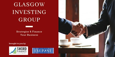 Glasgow Investing Group: Strategise & Finance Your Business tickets