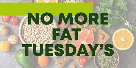 No more Fat Tuesday's –EVERYTHING you want to know about FAT LOSS! tickets