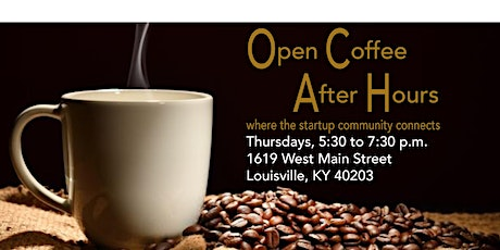 Open Coffee After Hours: Where the startup community connects tickets