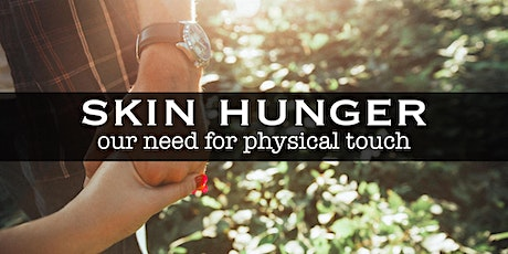 Skin hunger and why touch is so important for well being workshop. tickets