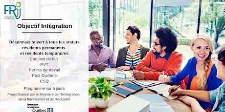 Objectif Intégration : Prendre un bon départ en arrivant au Québec COMPLET tickets