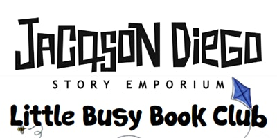 LITTLE BUSY BOOK CLUB - from Jacqson Diego Story Emporium