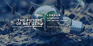 BiU The Future of Net Zero, Insight Seminar - London,...