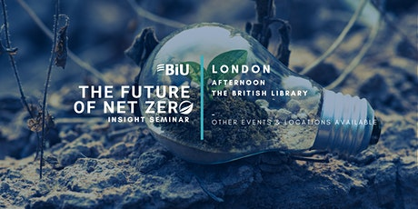 BiU The Future of Net Zero, Insight Seminar - London, Afternoon tickets
