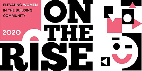 On The Rise | Elevating Women in the Building Community tickets