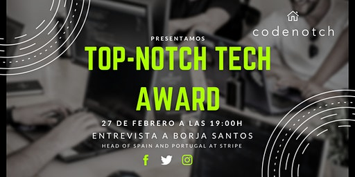 TOP-NOTCH TECH AWARD - BORJA SANTOS, HEAD OF SPAIN AND PORTUGAL AT STRIPE