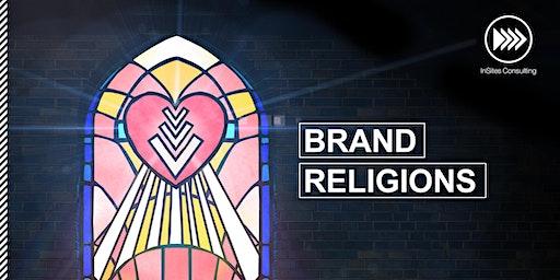 INSPIRATION SESSION: Brand Religion