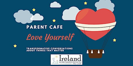 Parent Cafe: Love Yourself tickets