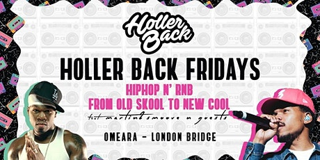 Holler Back - Hiphop & Rnb Every Friday at Omeara tickets