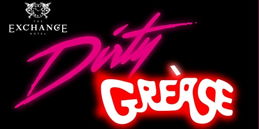 Dirty Grease - The Tribute Show.