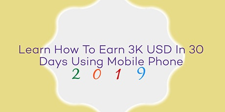 Learn How To Earn 3K USD In 30 Days With Mobile Phone  billets