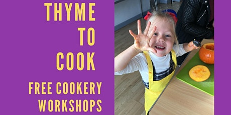 Thyme to Cook (Free Family Cookery Workshop) tickets