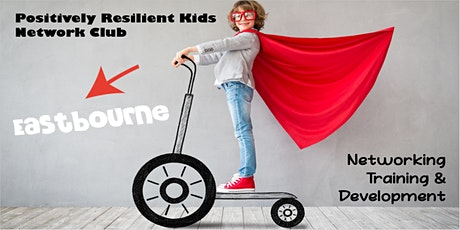 Positively Resilient Kids Network Club - Eastbourne tickets