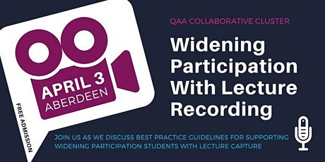 QAA Collaborative Cluster: Widening Participation With Lecture Recording tickets