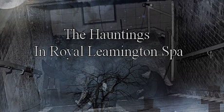 Leamington Spa - Ghost Tour tickets