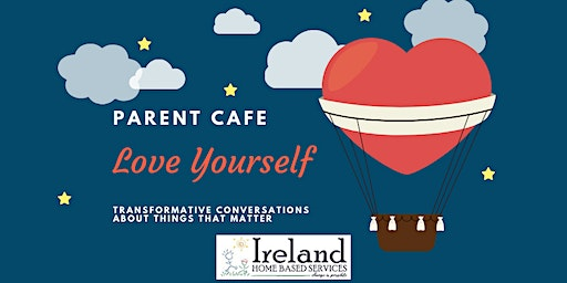 Parent Cafe: Love Yourself