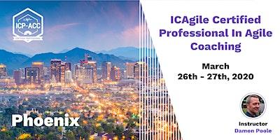 Agile Coach Workshop with ICP-ACC Certification Phoenix Mar 26-27