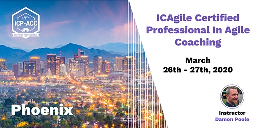 Agile Coach Workshop with ICP-ACC Certification Phoenix Mar 26-27