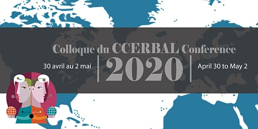 COLLOQUE DU CCERBAL 2020 | CCERBAL CONFERENCE 2020 | April 30 - May 2, 2020