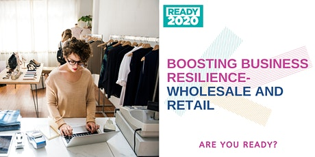 Boosting Business Resilience-Wholesale and Retail tickets