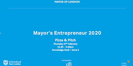 The Mayors Entreprenuer  - Pizza & Pitch with The University of East London tickets