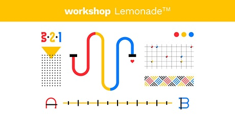 Workshop Lemonade™ :  The value of  creative process billets