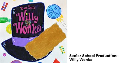 Senior School Production: Willy Wonka - Saturday, February 29 - 6:30 p.m.