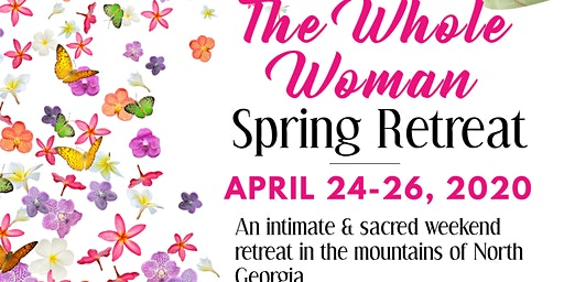The Whole Woman Retreat - Spring 2020