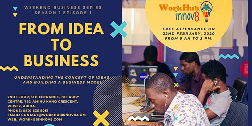 FROM IDEA TO BUSINESS
