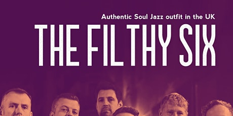 THE FILTHY SIX - FILTHY BUSINESS tickets
