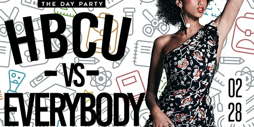 HBCU vs Everybody CIAA Day Party | Friday Feb 28th