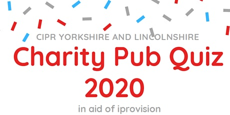CIPR Y&L Charity Pub Quiz 2020 in aid of iprovision tickets