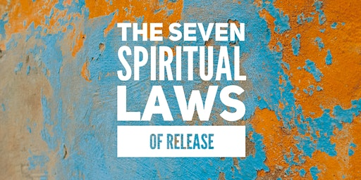 Seven Spiritual Laws of Release
