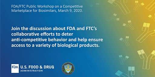 FDA/FTC Workshop on a Competitive Marketplace for Biosimilars