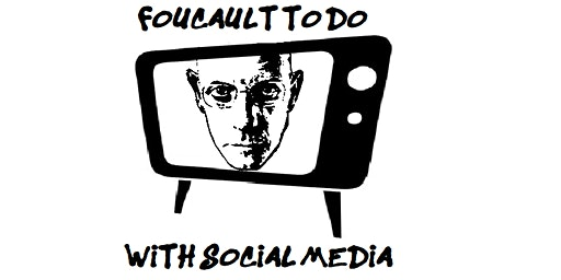 Foucault to do with Social Media