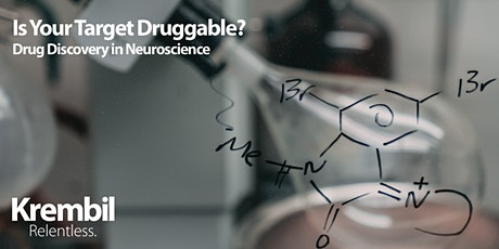 Is Your Target Druggable: Drug Discovery in Neuroscience tickets