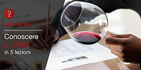 Wine For You : conoscere il vino in 5 lezioni biglietti