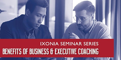 Ixonia Seminar Series: Benefits of Business & Executive Coaching tickets