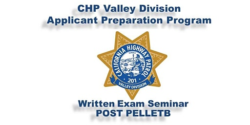 California Highway Patrol - Valley Division Applicant Preparation Program (APP) Written Exam Seminar
