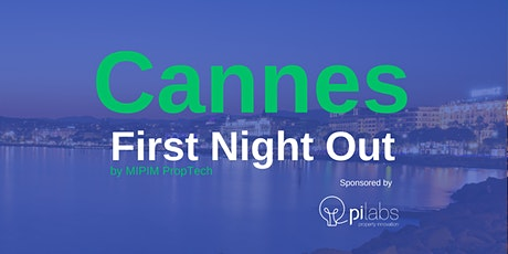 Pi Labs X MIPIM PropTech invite you to - Cannes First Night Out tickets