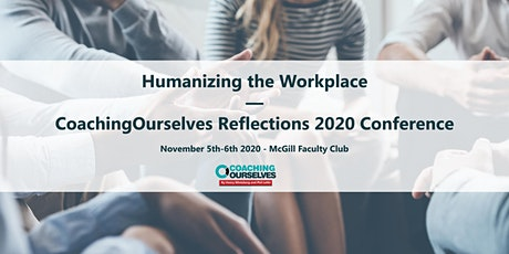 Humanizing the Workplace—CoachingOurselves Reflections 2020 Conference  billets