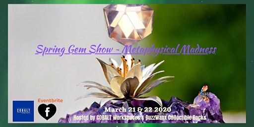 Spring Gem Show | March Metaphysical Madness