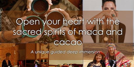 Open your heart with the sacred spirits of maca and cacao tickets