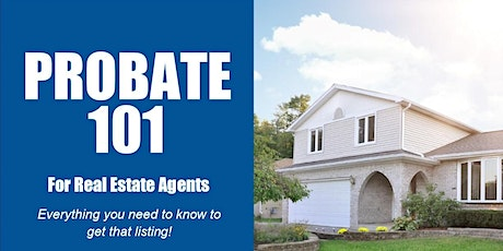 Probate 101 for Real Estate Agents tickets