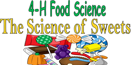 4-H Food Science: The Science of Sweets tickets