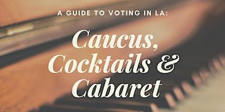 Caucus, Cocktails & Cabaret: LA Voter Guide Party tickets